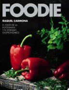 foodie: el festin de la fotografia y el estilismo gastronomico (photoclub)-raquel carmona romero-9788441540286