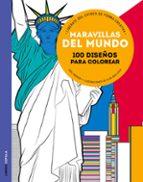 maravillas del mundo: 100 diseños para colorear eric marson alan guilloux 9788448021986