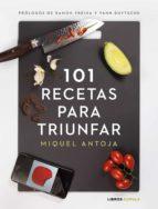 101 recetas para triunfar miguel antoja 9788448024086