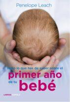 todo lo que has de saber sobre el primer año de tu bebe-penelope leach-9788448068486