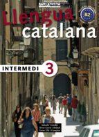 llengua catalana: intermedi 3-salvador comelles-9788448920586