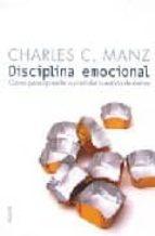 disciplina emocional: claves para aprender a controlar tu estado de animo charles c. manz 9788449317286