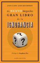 el nuevo pequeño gran libro de la ignorancia john lloyd john mitchinson 9788449327186