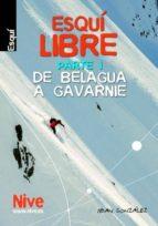«Esqui libre parte i de belagua a gavarnie»: PDF MOBI por Iban gonzalez abadias