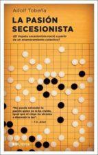 El libro de La pasion secesionista autor ADOLF TOBEÑA DOC!