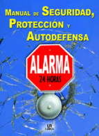 manual de seguridad, proteccion y autodefensa: alarma 24 horas chris mcnab 9788466208086