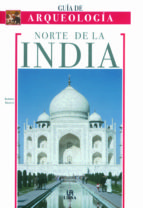 guia de arqueologia: norte de la india alberto siliotti 9788466211086