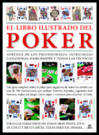 (pe) el libro ilustrado del poker: aprenda de los profesionales: estrategias ganadoras, habilidades y todas las tecnicas trevor sippets 9788466224086