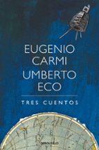tres cuentos-umberto eco-eugenio carmi-9788466338486