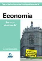 CUERPO DE PROFESORES DE ENSEÑANZA SECUNDARIA: ECONOMIA: TEMARIO: VOLUMEN IV