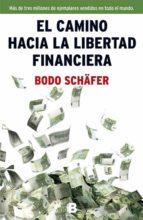 el camino hacia la libertad financiera bodo schafer 9788466654586