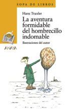 la aventura formidable del hombrecillo indomable hans traxler 9788466764186
