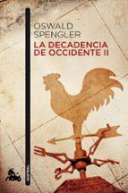 la decadencia de occidente (v.ii)-oswald spengler-9788467019186