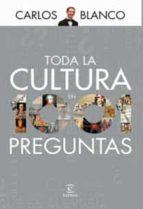 toda la cultura en 1001 preguntas-carlos blanco-9788467030686
