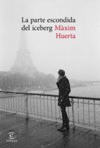 la parte escondida del iceberg (ebook) maxim huerta 9788467049886