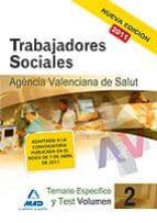 trabajadores sociales de la agencia valenciana de salud: temario especifico volumen ii y test-9788467661286