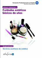 modulo formativo 2. cuidados esteticos basicos de uñas. servicios auxiliares de estetica. certificado de profesionalidad 9788467673586