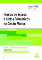 pruebas de acceso a ciclos formativos de grado medio. andalucia. parte cientifico-tecnologica. matematicas-9788467684186