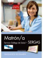 MATRÓN/A. SERVICIO GALLEGO DE SALUD (SERGAS). SIMULACROS DE EXAMEN