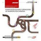(uf0924)cuaderno del alumno. planificación de rutas y operaciones de transporte por carretera. certificados de-9788468165486