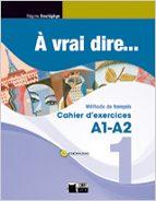 à Vrai dire 1 cahier d exercises a1-a2 + cd Descarga gratuita de audiolibros populares