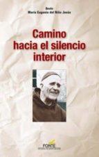 camino hacia el silencio interior-maria-eugenio del niño jesus-9788470684586