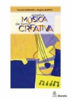 enseñar música de forma creativa pamela burnard 9788471128386