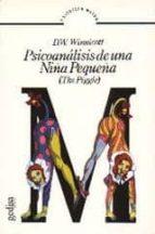 psicoanalisis de una niña pequeña: the piggle donald woods winnicott 9788474320886