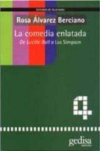la comedia enlatada: de lucille ball a los simpson-rosa alvarez berciano-9788474327786