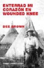 enterrad mi corazon en wounded knee-dee brown-9788475067186
