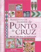manual practico de motivos de punto de cruz: mas de 1.000 ideas c on ilustraciones-jan eaton-9788475563886