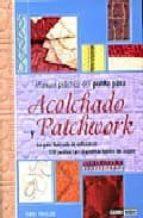 manual practico del punto para acolchado y patchwork : la guia il ustrada de referencia, 200 puntos con diagramas faciles de seguir-nikki tinkler-9788475564586