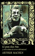 el gran dios pan: y otros relatos de terror sobrenatural arthur machen 9788477022886