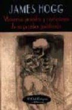 memorias privadas y confesiones de un pecador justificado james hogg 9788477023586