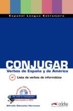 conjugar: verbos de españa y de america alfredo gonzalez hermoso 9788477117186