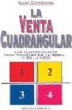 la venta cuadrangular: las cuatro claves para triunfar en la vent a y en la vida allen carmichael 9788477205586