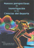 nuevas perspectivas de investigacion en las ciencias del deporte-fernando del villar alvarez-juan pedro fuentes garcia-9788477234586