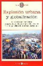 El libro de Explosion urbana y globalizacion autor VV.AA. TXT!