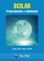 scilab: programacion y simulacion-jose luis calvo rolle-9788478979486