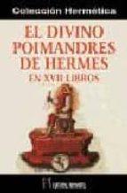 el divino poimandres de hermes: mercurius trismegistus en xvii li bros-9788479103286