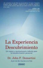 la experiencia descubrimiento: una nueva y revolucionario enfoque para la transformacion personal john f. demartini 9788479535186