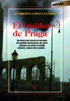 el traidor de praga-humberto lopez y guerra-9788479627386