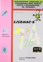 ejermat 6 (mediterraneo: ejercicios de matematicas para repaso, apoyo y recuperacion) primaria pedro olaya ruano 9788479864286