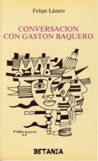 conversaciones con gaston baquero-felipe lazaro-9788480173186