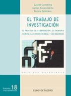 el trabajo de investigacion: el proceso de elaboracion, la memori a escrita, la exposicion oral y los recursos: guia del estudiante-eusebio coromina-9788480635486
