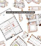 huellas de catedrales en españa javier ortega vidal miguel sobrino gonzalez 9788481816686