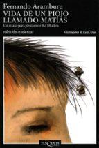 vida de un piojo llamado matias: un relato para jovenes de 8 a 88 años-fernando aramburu irigoyen-9788483102886
