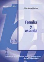 familia y escuela-felix garcia moriyon-9788483167786
