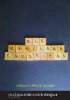 mis mentiras favoritas (ebook)-diego garrote valero-9788483260586