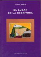 el lugar de la escritura: lectura personal de autores contemporan eos-pascual garcia-9788483715086